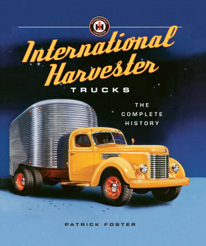 Just released book on the history of International Harvester Trucks